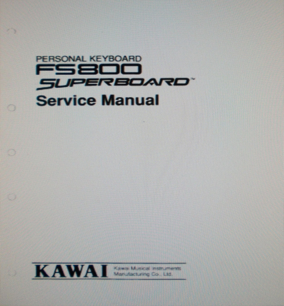 KAWAI FS800 SUPERBOARD PERSONAL KEYBOARD SERVICE MANUAL INC SCHEMS PCBS AND PARTS LIST PLUS TRSHOOT GUIDE 15 PAGES ENG