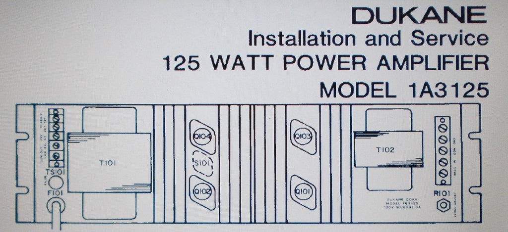 DUKANE 1A3125 125 WATT POWER AMP INSTALLATION AND SERVICE MANUAL INC SCHEMS AND PARTS LIST 11 PAGES ENG