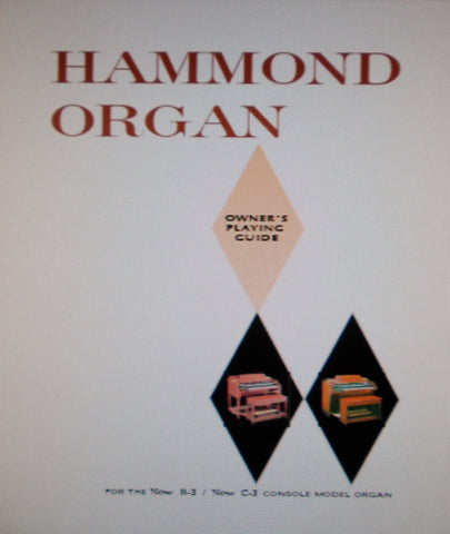 HAMMOND B-3 NEW C-3 NEW CONSOLE MODEL ORGAN OWNER'S PLAYING GUIDE 149 PAGES ENG