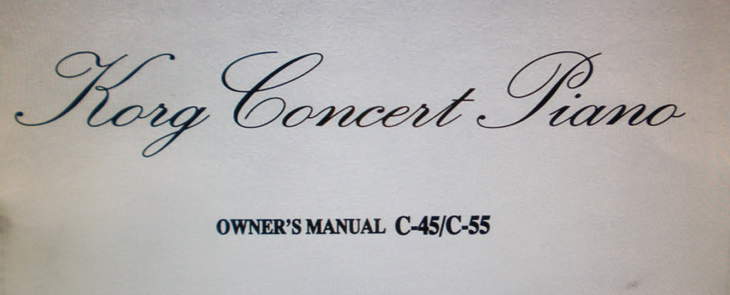 KORG C-45 C-55 CONCERT PIANO OWNER'S MANUAL INC TRSHOOT GUIDE 56 PAGES ENG