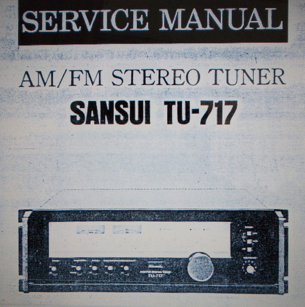 SANSUI TU-717 AM FM STEREO TUNER SERVICE MANUAL INC SCHEMS AND PARTS LIST 8 PAGES ENG