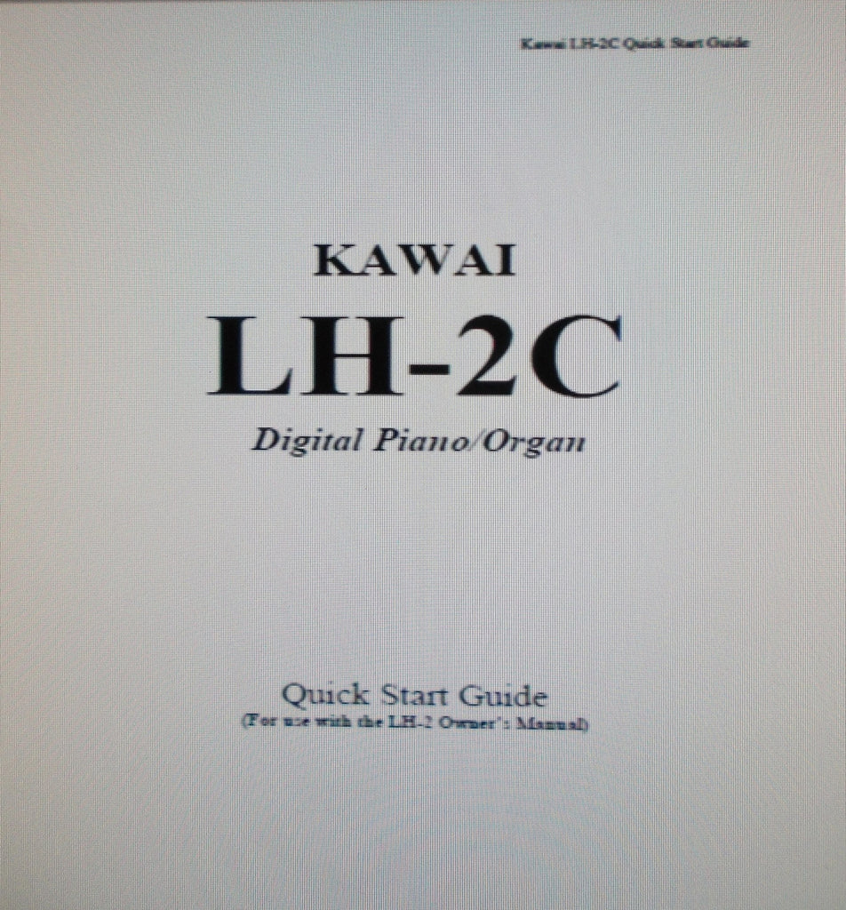 KAWAI LH-2C DIGITAL PIANO ORGAN QUICK START GUIDE 18 PAGES ENG