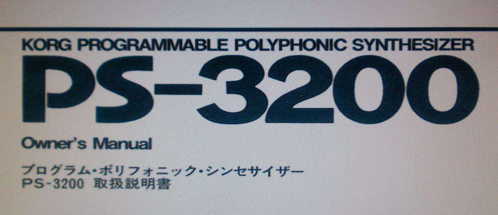 KORG PS-3200 PROGRAMMABLE POLYPHONIC SYNTHESIZER OWNER'S MANUAL INC BLK DIAG AND CONN DIAG 62 PAGES ENG