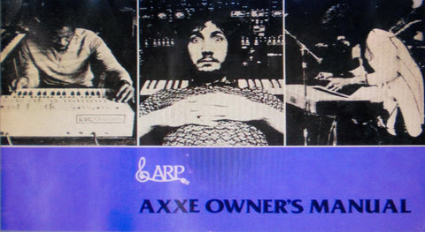 ARP AXXE SYNTHESIZER OWNER'S MANUAL 30 PAGES ENG