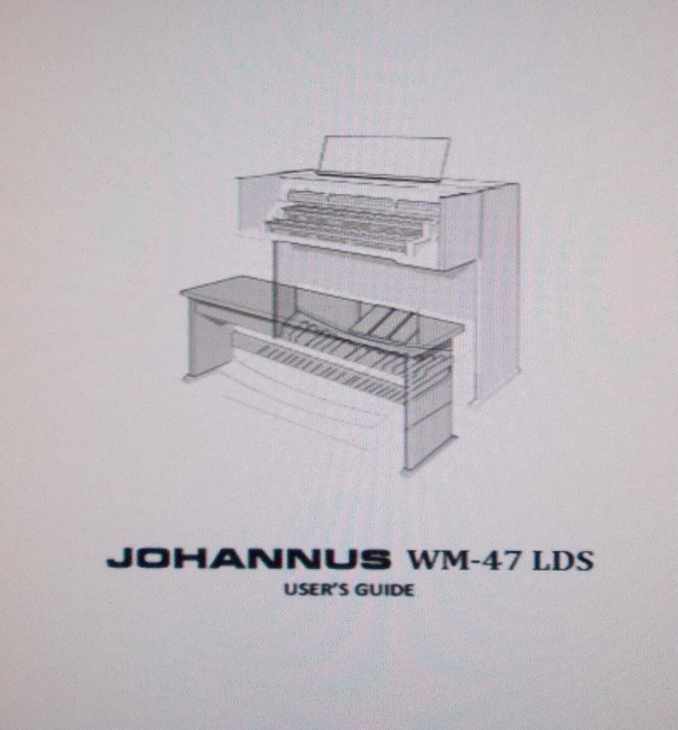 JOHANNUS MODEL WM-47 LDS ORGAN USER'S GUIDE INC TRSHOOT GUIDE 39 PAGES ENG