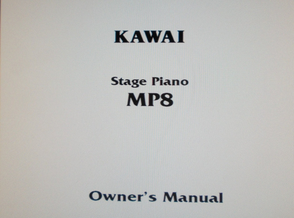 KAWAI MP8 STAGE PIANO OWNER'S MANUAL 70 PAGES ENG