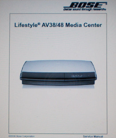 BOSE LIFESTYLE AV38 AV48 MEDIA CENTER SERVICE MANUAL INC DISASSEMBLY PROCEDURES TAP COMMANDS AND PARTS LIST 61 PAGES ENG COVER AT PAGE 60