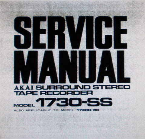 AKAI 1730-SS 1730D-SS SURROUND STEREO REEL TO REEL TAPE  RECORDER SERVICE MANUAL INC TRSHOOT GUIDE SCHEM AND PCBS 28 PAGES ENG