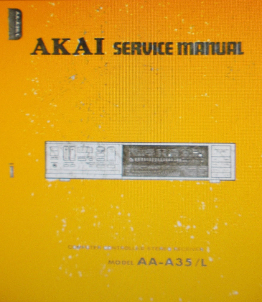 AKAI AA-A35 AA-A35L COMPUTER CONTROLLED STEREO RECEIVER SERVICE MANUAL INC SCHEMS PCBS AND PARTS LIST 70 PAGES ENG