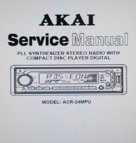 AKAI ACR-24MPU PLL SYNTHESIZER STEREO RADIO WITH CD PLAYER DIGITAL SERVICE MANUAL INC BLK DIAG SCHEMS PCBS AND PARTS LIST 36 PAGES ENG