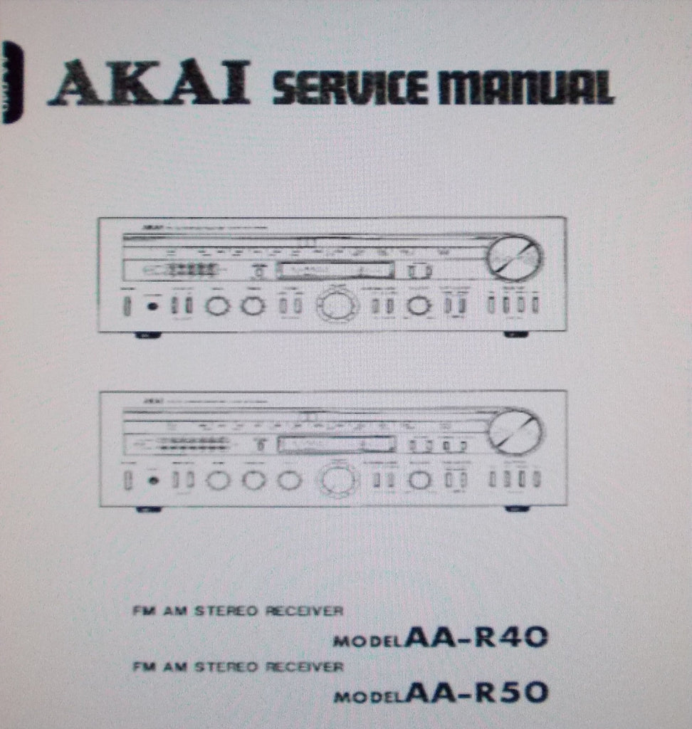 AKAI AA-R40 AA-R50 FM AM STEREO RECEIVER SERVICE MANUAL INC SCHEMS PCBS AND PARTS LIST 42 PAGES ENG