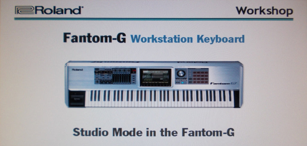 ROLAND FANTOM G G6 G7 G8 WORKSTATION KEYBOARD WORKSHOP STUDIO MODE IN THE FANTOM G 10 PAGES ENG