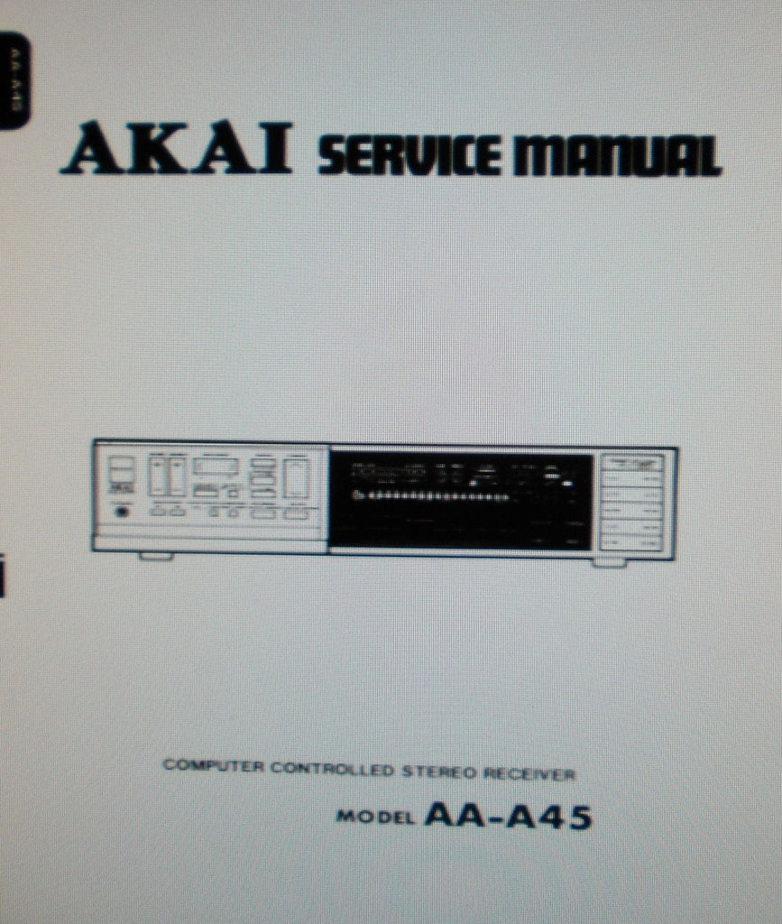 AKAI AA-A45 COMPUTER CONTROLLED STEREO RECEIVER SERVICE MANUAL INC SCHEMS PCBS AND PARTS LIST 51 PAGES ENG