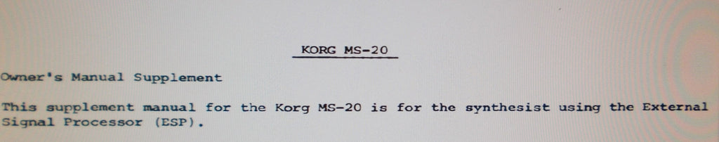 KORG MS-20 MONOPHONIC SYNTHESIZER OWNER'S MANUAL SUPPLEMENT FOR USER OF THE EXTERNAL SIGNAL PROCESSOR ESP 8 PAGES ENG