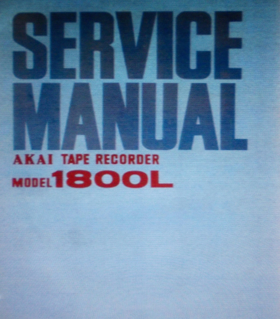 AKAI 1800L STEREO REEL TO REEL TAPE RECORDER WITH 8 TRACK CARTRIDGE SERVICE MANUAL INC TRSHOOT GUIDE SCHEM AND PCBS 29 PAGES ENG