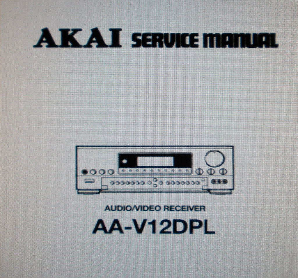 AKAI AA-V12DPL AV RECEIVER SERVICE MANUAL INC SCHEMS PCBS AND PARTS LIST 31 PAGES ENG