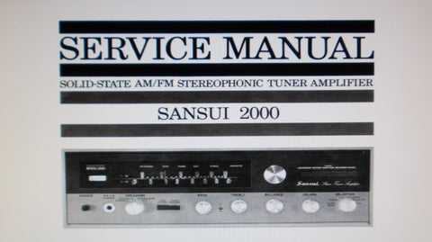 SANSUI 2000 SOLID STATE AM FM STEREOPHONIC TUNER AMP SERVICE MANUAL INC TRSHOOT GUIDE BLK DIAG SCHEM DIAG PCBS AND PARTS LIST 39 PAGES ENG
