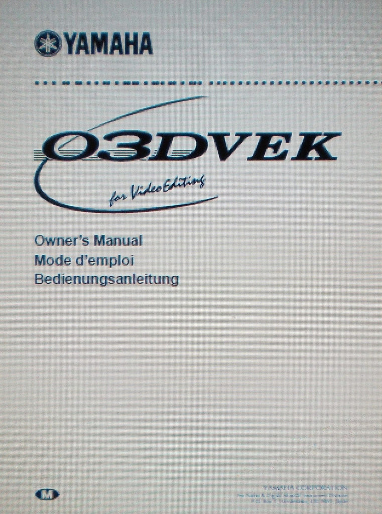 YAMAHA 03DVEK FOR VIDEO EDITING VIDEO EDIT SUITE SOFTWARE OWNER'S MANUAL 129 PAGES ENG DEUT FRANC