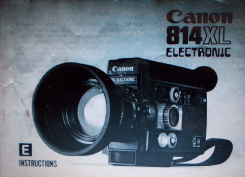 CANON 814XL ELECTRONIC SUPER 8 MOVIE CAMERA INSTRUCTION MANUAL 56 PAGES ENG
