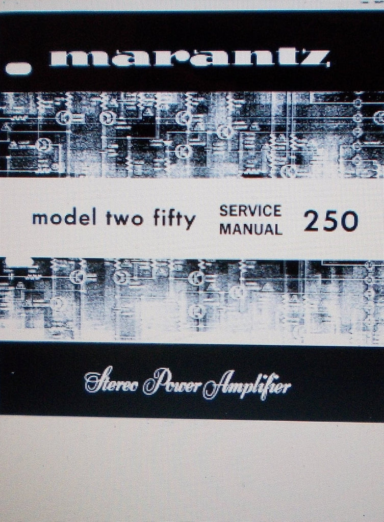 MARANTZ 250 STEREO POWER AMP  SERVICE MANUAL INC SCHEMS AND PARTS LIST 27 PAGES ENG