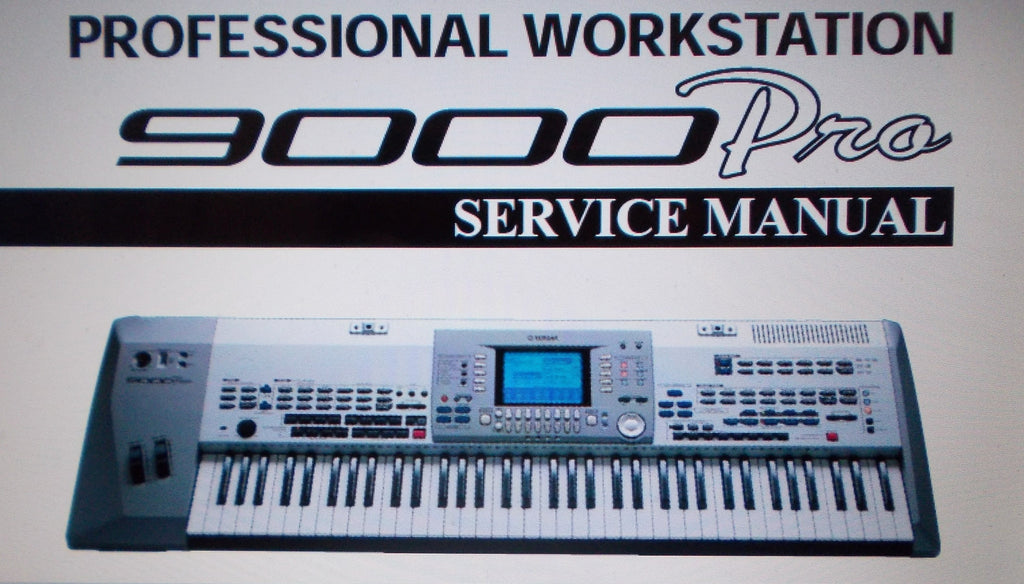 YAMAHA 9000 PRO PROFESSIONAL WORKSTATION SERVICE MANUAL INC SCHEMS AND PARTS LIST 117 PAGES ENG