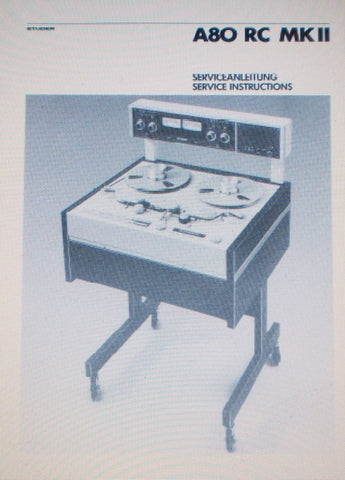 STUDER REVOX A80RC MkI MkII REEL TO REEL TAPE RECORDER SERVICE INSTRUCTIONS INC SCHEMS AND PARTS LIST PLUS SHORT FORM OP INFO 316 PAGES ENG DEUT