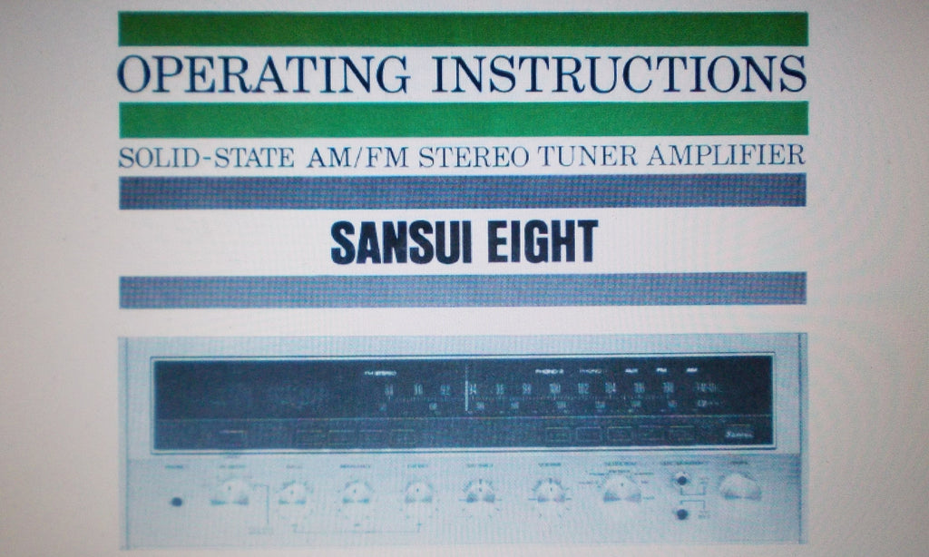 SANSUI EIGHT SOLID STATE AM FM STEREO TUNER AMP OPERATING INSTRUCTIONS INC CONN DIAG 24 PAGES ENG