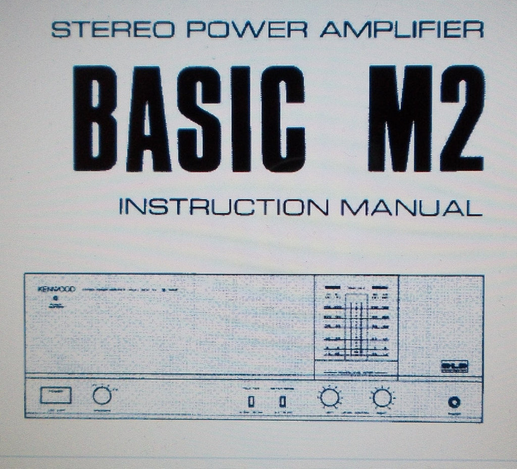 KENWOOD BASIC M2 STEREO POWER AMP INSTRUCTION MANUAL INC BLK DIAG CONN DIAG AND TRSHOOT GUIDE 8 PAGES ENG