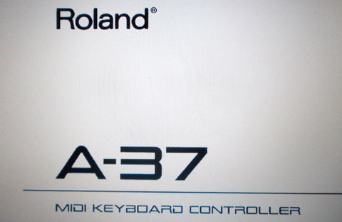 ROLAND A-37 MIDI KEYBOARD CONTROLLER OWNER'S MANUAL 28 PAGES ENG