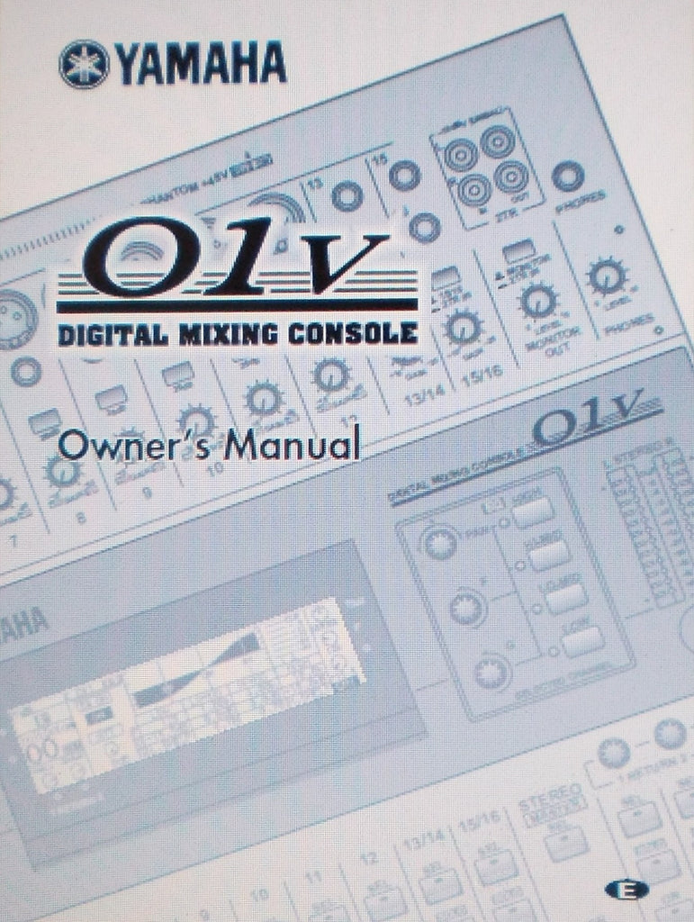 YAMAHA 01V DIGITAL MIXING CONSOLE OWNER'S MANUAL INC BLK DIAGS CONN DIAGS AND TRSHOOT GUIDE 315 PAGES ENG
