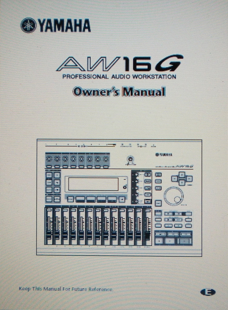 YAMAHA AW16G PRO AUDIO WORKSTATION OWNER'S MANUAL INC TRSHOOT GUIDE 219 PAGES ENG