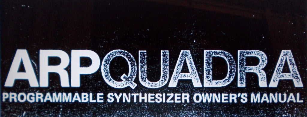 ARP QUADRA PROGRAMMABLE SYNTHESIZER OWNER'S MANUAL INC CONN DIAGS BLK DIAG AND TRSHOOT GUIDE 76 PAGES ENG