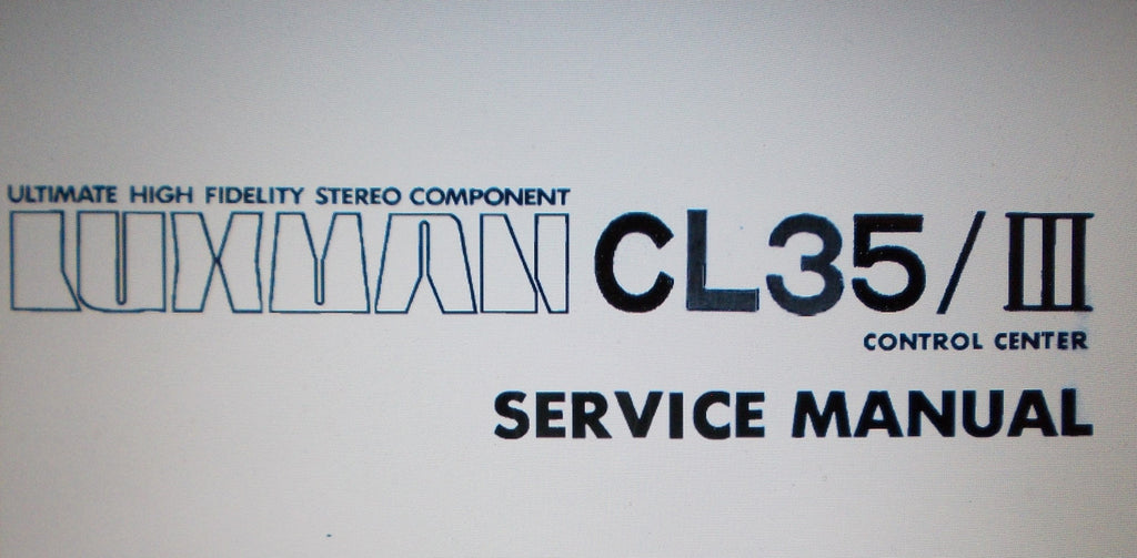LUXMAN CL-35 III STEREO  PREAMP CONTROL CENTER SERVICE MANUAL INC SCHEMS AND PARTS LIST 11 PAGES ENG