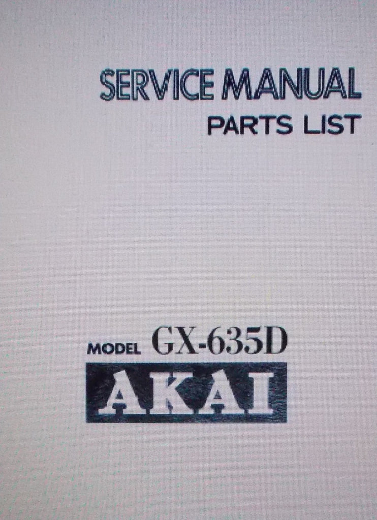 AKAI GX-635D GX-635DB REEL TO REEL STEREO TAPE  DECK SERVICE MANUAL INC SCHEMS AND PARTS LIST 74 PAGES ENG