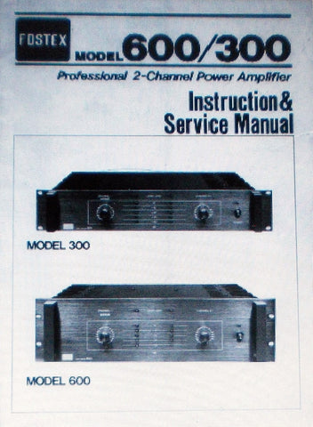 FOSTEX 300 600 PRO 2 CHANNEL POWER AMP INSTRUCTION AND SERVICE MANUAL INC SCHEM DIAG AND PARTS LIST 29 PAGES ENG