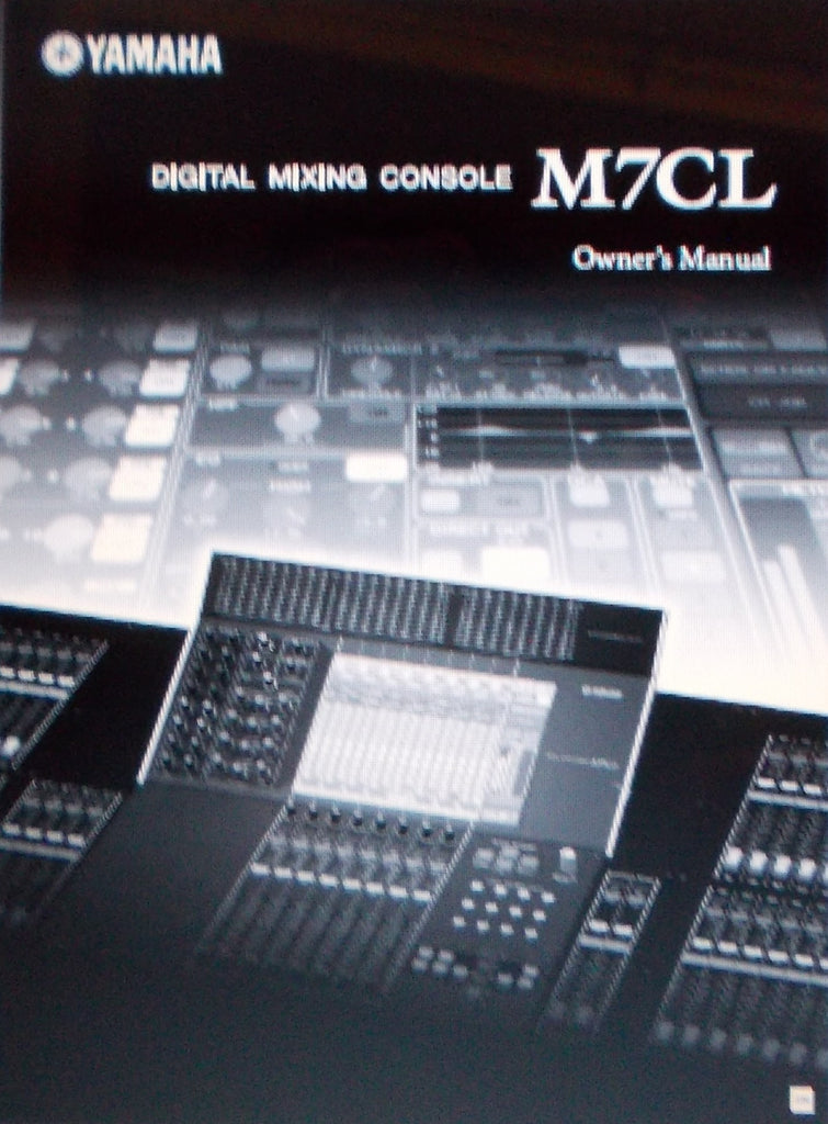 YAMAHA M7CL DIGITAL MIXING CONSOLE OWNER'S MANUAL INC CONN DIAGS BLK AND LEVEL DIAGS AND TRSHOOT GUIDE 282 PAGES ENG