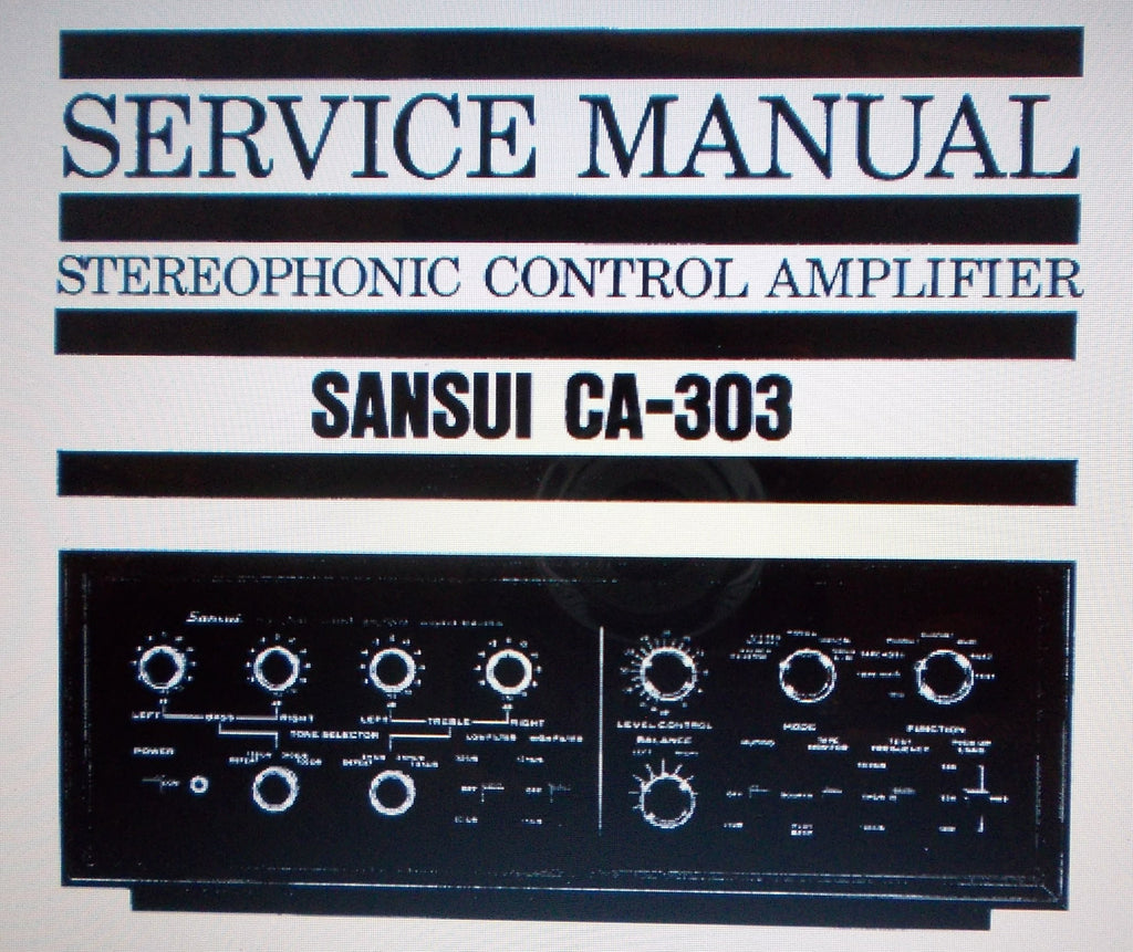 SANSUI CA-303 STEREOPHONIC CONTROL AMP SERVICE MANUAL INC SCHEMS AND PARTS LIST 28 PAGES ENG