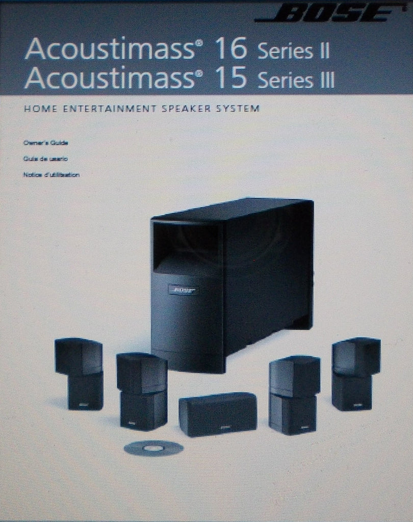 BOSE ACOUSTIMASS 15 SERIES III ACOUSTIMASS 16 SERIES II HOME ENTERTAINMENT SPEAKER SYS OWNER'S GUIDE INC CONN DIAG AND TRSHOOT GUIDE 44 PAGES ENG ESP FRANC