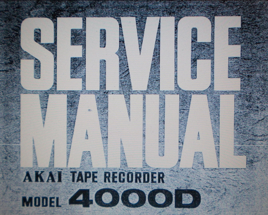 AKAI 4000D THREE HEAD STEREO REEL TO REEL TAPE  RECORDER SERVICE MANUAL INC SCHEMS AND TRSHOOT GUIDE 26 PAGES ENG