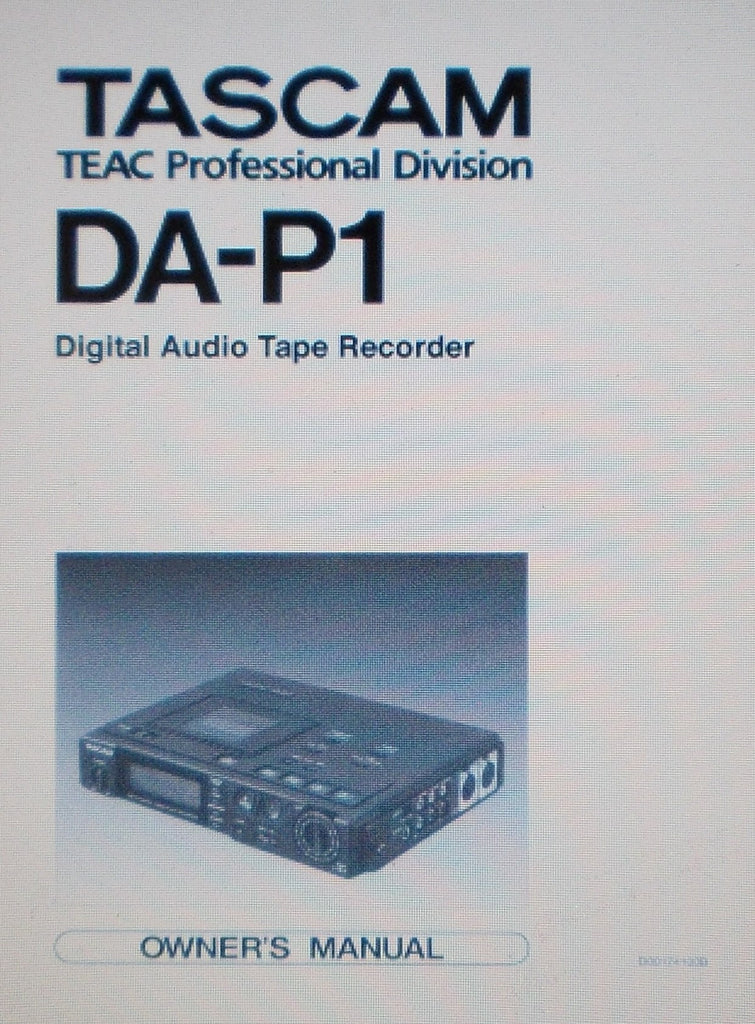 TASCAM DA-P1 DIGITAL AUDIO TAPE RECORDER OWNER'S MANUAL INC BLK DIAG AND TRSHOOT GUIDE 24 PAGES ENG