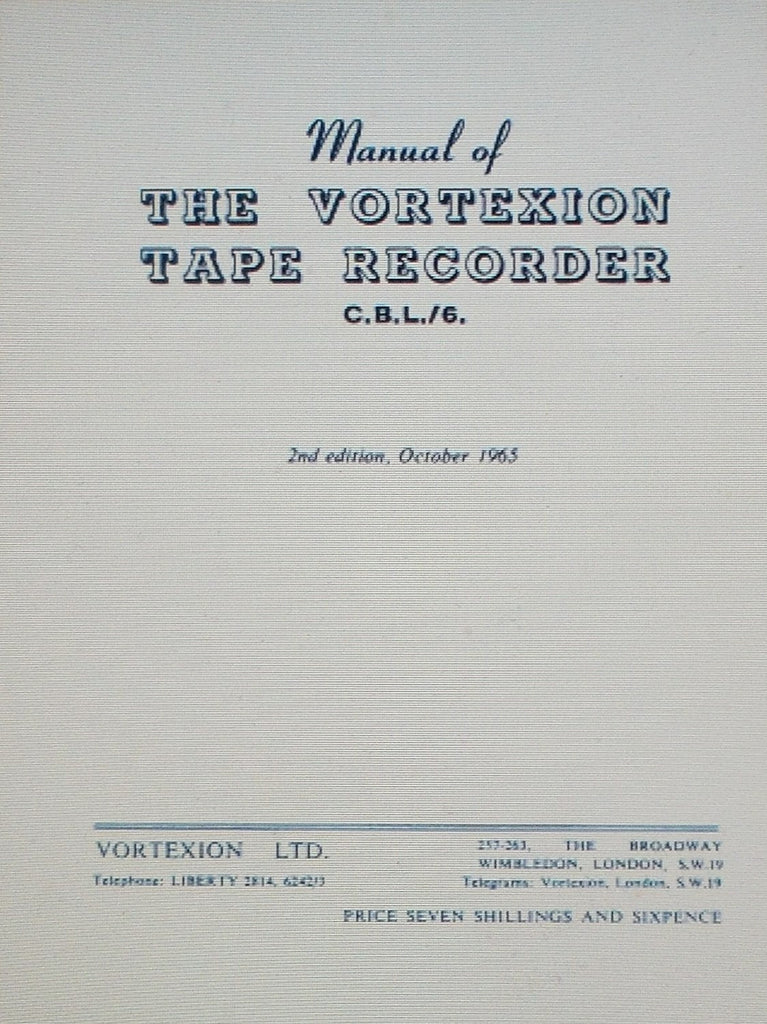 VORTEXION CBL SERIES 6 STEREO REEL TO REEL TAPE  RECORDER  MANUAL INC SCHEM DIAG AND TRSHOOT GUIDE 2ND EDITION OCT 1965 44 PAGES ENG