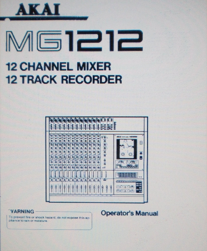 AKAI MG1212 12 CHANNEL MIXER 12 CHANNEL RECORDER OPERATOR'S MANUAL INC SCHEMS CONN DIAGS AND TRSHOOT GUIDE 32 PAGES ENG