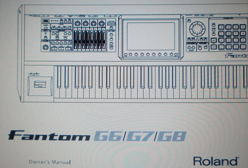ROLAND FANTOM G6 G7 G8 WORKSTATION KEYBOARD OWNER'S MANUAL INC CONN DIAG AND TRSHOOT GUIDE 340 PAGES ENG