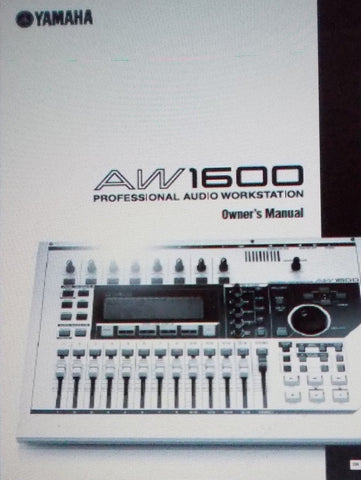 YAMAHA AW1600 PRO AUDIO WORKSTATION OWNER'S MANUAL INC BLK DIAG AND TRSHOOT GUIDE 232 PAGES ENG