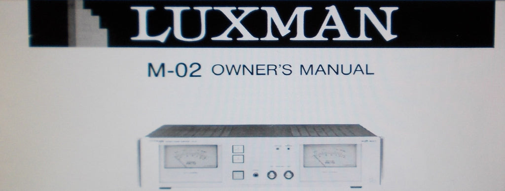 LUXMAN M-02 POWER AMP OWNER'S MANUAL INC CONN DIAGS AND BLK DIAG 8 PAGES ENG