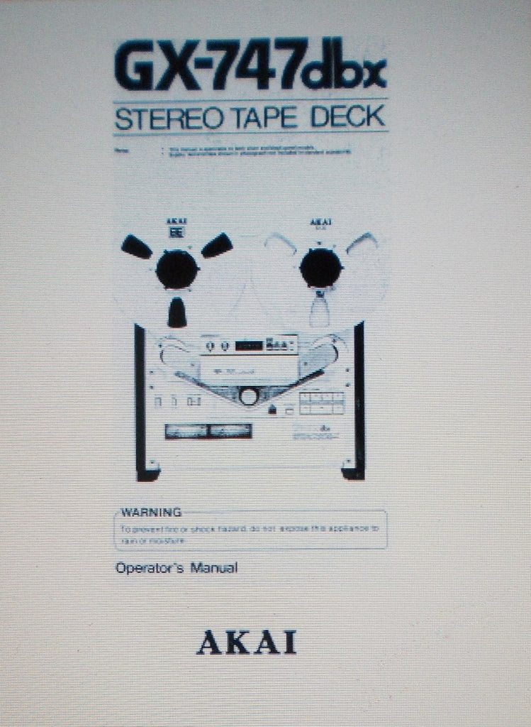 AKAI GX-747DBX REEL TO REEL STEREO TAPE  DECK OPERATOR'S MANUAL INC CONN DIAGS BLK DIAG AND TRSHOOT GUIDE  44 PAGES ENG