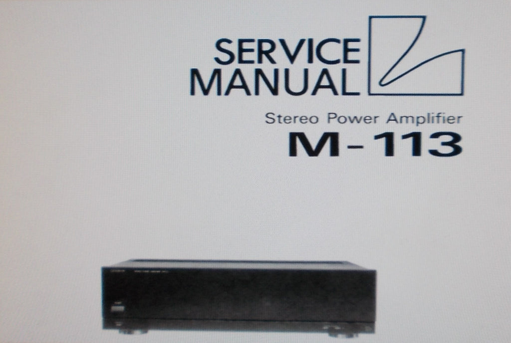 LUXMAN M-113 STEREO POWER AMP SERVICE MANUAL INC BLK DIAG SCHEM DIAG PCBS AND PARTS LIST 17 PAGES ENG