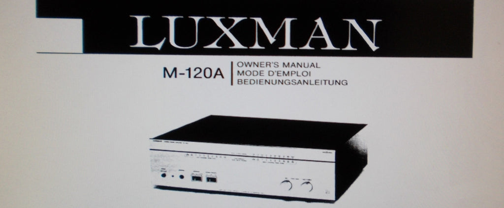 LUXMAN M-120A STEREO POWER AMP OWNER'S MANUAL INC CONN DIAG AND BLK DIAG 15 PAGES ENG DEUT FRANC