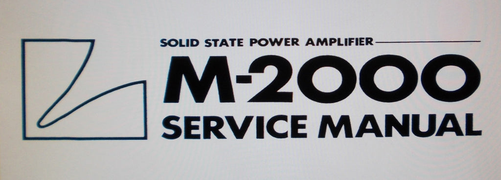 LUXMAN M-2000 SOLID STATE POWER AMP SERVICE MANUAL INC SCHEMS PCBS AND PARTS LIST 10 PAGES ENG
