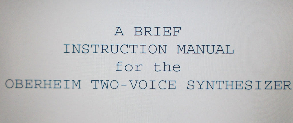 OBERHEIM TWO VOICE SYNTHESIZER A BRIEF INSTRUCTION MANUAL 20 PAGES ENG